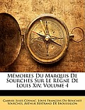 Mmoires Du Marquis de Sourches Sur Le Rgne de Louis XIV, Volume 4