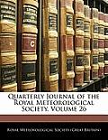 Quarterly Journal of the Royal Meteorological Society, Volume 26