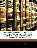 Reports of Cases in Equity Argued and Determined in the Court of Appeals in Equity and Court of Errors of South Carolina