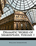 Dramatic Works of Shakespeare, Volume 1