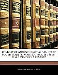 History of Mount Holyoke Seminary, South Hadley, Mass: During Its First Half Century, 1837-1887