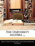 The University Algebra ...