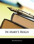 In Mary's Reign