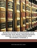 Handbuch Der Schulhygiene: Zum Gebrauche Fr Rzte, Sanittsbeamte, Lehrer, Schulvorstnde Und Techniker, Volume 2