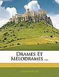 Drames Et Mlodrames ...