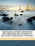 Nouvelles Lettres Difiantes Des Missions de La Chine Et Des Indes Orientales, Volume 2
