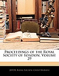 Proceedings of the Royal Society of London, Volume 29