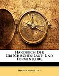 Handbuch Der Griechischen Laut- Und Formenlehre