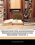 Grundstze Der Angewandten Werkzeugswissenschaft Und Mechanik, Volume 1