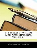 The Works of William Makepeace Thackeray, Volume 21