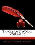 Thackeray's Works, Volume 16