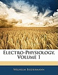 Electro-Physiology, Volume 1
