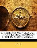 Memoires Et Avantures D'Un Homme de Qualit, Quis'est Retir Du Monde, Volume 1