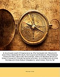 A   Glossary and Etymological Dictionary of Obsolete and Uncommon Words, Antiquated Phrases, Proverbial Expressions, Obscure Allusions, and of Words W