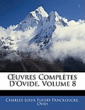 Uvres Compltes D'Ovide, Volume 8