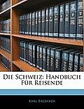 Die Schweiz: Handbuch Fr Reisende