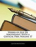 Works of Guy de Maupassant: With a Critical Pref, Volume 17