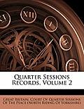 Quarter Sessions Records, Volume 2