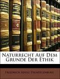 Naturrecht Auf Dem Grunde Der Ethik