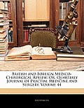 British and Foreign Medico-Chirurgical Review: Or, Quarterly Journal of Practial Medicine and Surgery, Volume 44