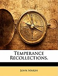 Temperance Recollections.