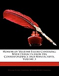 Memoir of William Ellery Channing: With Extracts from His Correspondence and Manuscripts, Volume 3