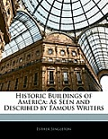 Historic Buildings of America: As Seen and Described by Famous Writers