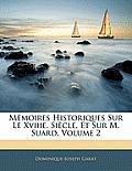 Mmoires Historiques Sur Le Xviiie. Sicle, Et Sur M. Suard, Volume 2