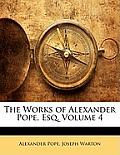 The Works of Alexander Pope, Esq, Volume 4