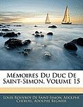Mmoires Du Duc de Saint-Simon, Volume 15