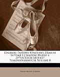 Dalibor: Asopis Vnovan Zjmum Svtsk I Crkevn Hudby a Zpvckch Spolku Eskoslovanskch, Volume 8