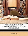 Abhandlungen Der Fries'schen Schule, Volume 1, Issue 4