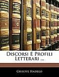 Discorsi E Profili Letterari ...