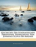 Geschichte Der Scholastischen Philosophie. Entwicklung, Von Johannes Scotus Bis Ablard