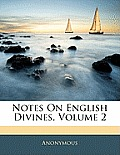 Notes on English Divines, Volume 2