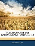 Vorgeschichte Des Rationalismus, Volumes 1-2