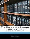 The History of British India, Volume 5
