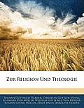 Zur Religion Und Theologie