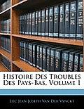 Histoire Des Troubles Des Pays-Bas, Volume 1
