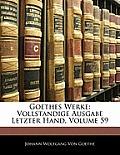 Goethes Werke: Vollstandige Ausgabe Letzter Hand, Volume 59