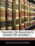 Theatro de Francisco Gomes de Amorim ...