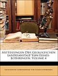 Mitteilungen Der Geologischen Landesanstalt Von Elsass-Lothringen, Volume 4