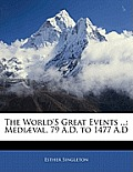 The World's Great Events ...: Medi]val, 79 A.D. to 1477 A.D