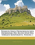 Versuch Einer Physiologischen Pathologie Des Blutes Und Der Ubrigen Korpersafte, Volume 1