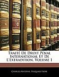 Trait de Droit Pnal International Et de L'Extradition, Volume 1