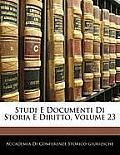Studi E Documenti Di Storia E Diritto, Volume 23