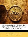 Mmoires D'Une Femme de Qualit Sur Louis XVIII, Sa Cour Et Son Rgne