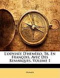 L'Odysse D'Hemro, Tr. En Franois, Avec Des Remarques, Volume 1