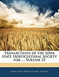 Transactions of the Iowa State Horticultural Society for ..., Volume 23