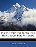 Die Deutschen Alpen, Ein Handbuch Fr Reisende